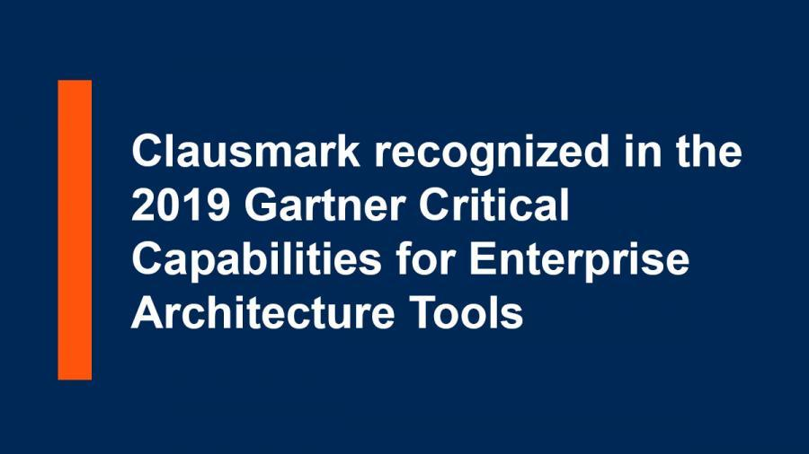 Clausmark recognized in the 2019 Gartner Critical Capabilities for Enterprise Architecture Tools