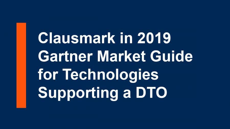 Clausmark is recognized in the Gartner Market Guide for Technologies Supporting a DTO!